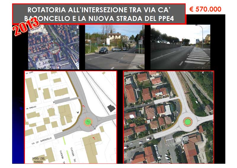 Rotatoria tra Via Cà Baroncello e nuova strada PPE4