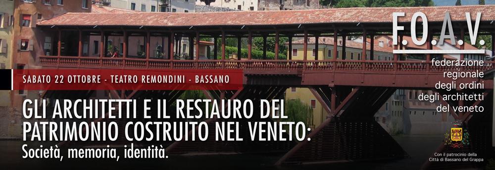 Gli Architetti e il restauro del patrimonio costruito nel Veneto: Società, memoria, identità